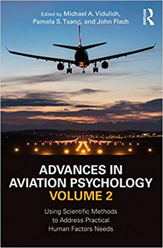 Advances in Aviation Psychology, Volume 2:  Using Scientific Methods to Address Practical Human Factors Needs