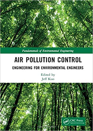 Air Pollution Control Engineering for Environmental Engineers (Fundamentals of Environmental Engineering)