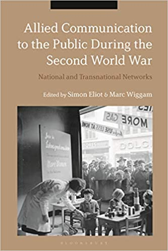 Allied Communication to the Public during the Second World War National and Transnational Networks (9781350105126) - Original PDF