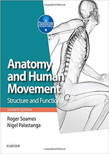 Anatomy and Human Movement: Structure and function (Physiotherapy Essentials) (7th Edition)