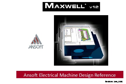 Ansoft Maxwell v12 2D User Guide-Machine Design Reference Guide