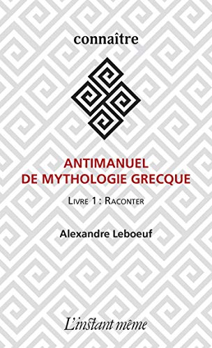 Antimanuel de mythologie grecque: Livre 1 : Raconter (French Edition) - Epub + Converted Pdf