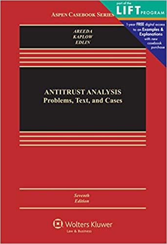 Antitrust Analysis: Problems, Text, and Cases (7th Edition)