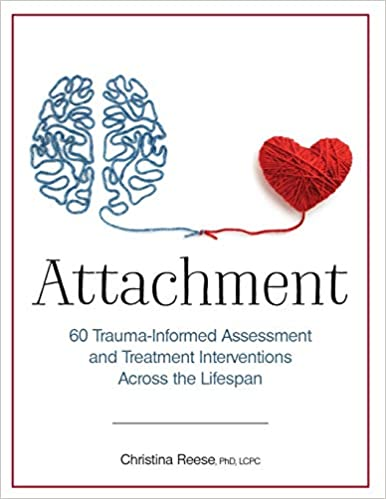 Attachment: 60 Trauma-Informed Assessment and Treatment Interventions Across the Lifespan - Orginal Pdf