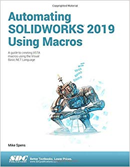 Automating SOLIDWORKS 2019 Using Macros 7th Edition