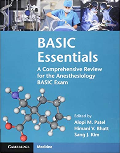 BASIC Essentials: A Comprehensive Review for the Anesthesiology BASIC Exam - Orginal Pdf
