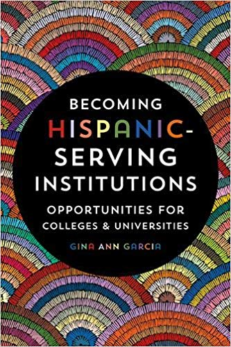Becoming Hispanic-Serving Institutions: Opportunities for Colleges and Universities (Reforming Higher Education: Innovation and the Public Good)