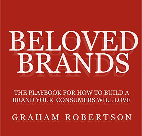 Beloved Brands:  The playbook for how to build a brand your consumers will love - Original PDF