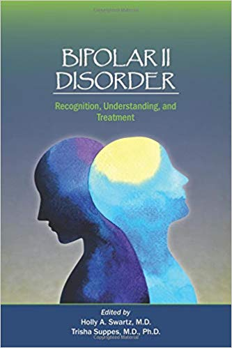 Bipolar II Disorder Recognition, Understanding, and Treatment - Original PDF
