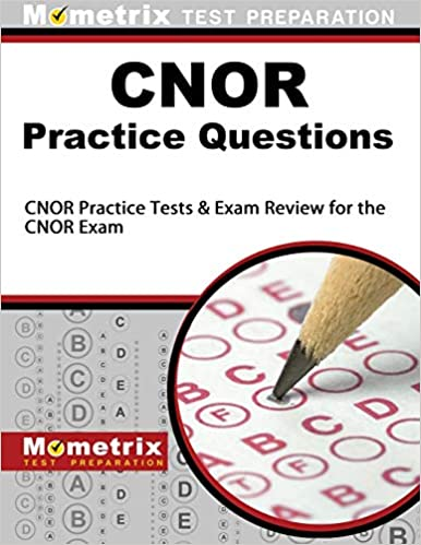 CNOR Exam Practice Questions: CNOR Practice Tests & Review for the CNOR Exam - Epub + Converted pdf