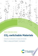 CO2-switchable Materials: Solvents, Surfactants, Solutes and Solids - Orginal Pdf