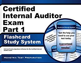 Certified Internal Auditor Exam Part 1 Flashcard Study System: CIA Test Practice Questions & Review for the Certified Internal Auditor Exam