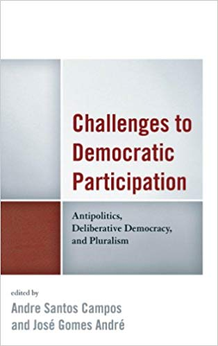 Challenges to Democratic Participation:  Antipolitics, Deliberative Democracy, and Pluralism