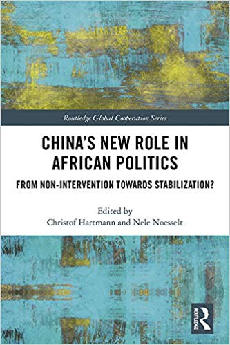 China's New Role in African Politics:  From Non-Intervention towards Stabilization? (Routledge Global Cooperation Series)