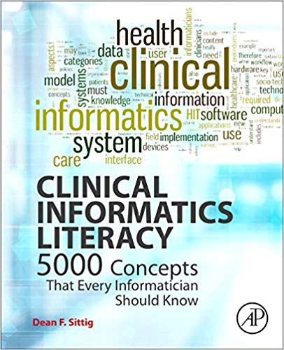 Clinical Informatics Literacy 5000 Concepts That Every Informatician Should Know