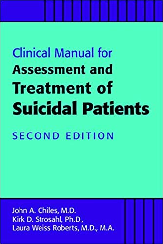 Clinical Manual for Assessment and Treatment of Suicidal Patients Second Edition