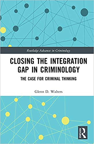 Closing the Integration Gap in Criminology: The Case for Criminal Thinking (Routledge Advances in Criminology)  - Original PDF