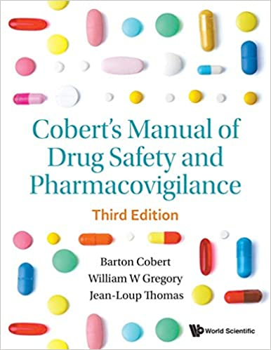 Cobert's Manual of Drug Safety and Pharmacovigilance  (3rd Edition) [2019] - Original PDF