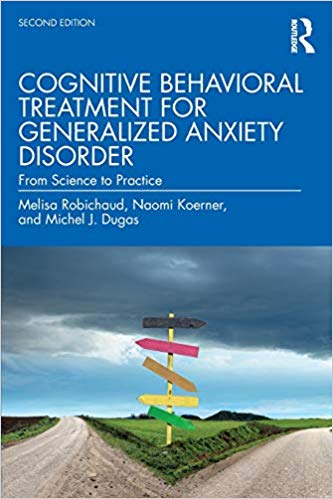 Cognitive Behavioral Treatment for Generalized Anxiety Disorder (2nd Edition) Robichaud, Melisa - Original PDF