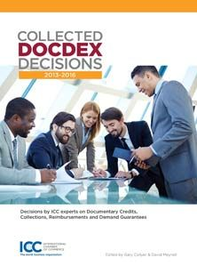 Collected DOCDEX Decisions 2013-2016: Decisions by ICC experts on Documentary credits, collections and demand guarantees