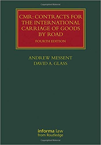 CMR: Contracts for the International Carriage of Goods by Road (Lloyd's Shipping Law Library) (4th Edition)