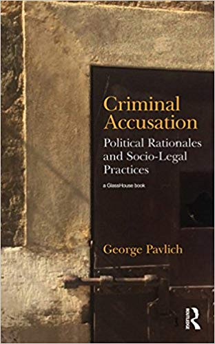 Criminal Accusation Political Rationales and Socio-Legal Practices