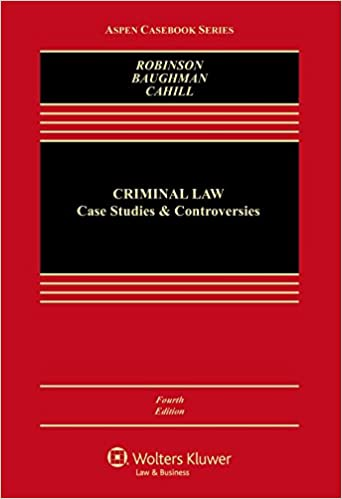 Criminal Law: Case Studies and Controversies (4th Edition) - Epub + Converted pdf