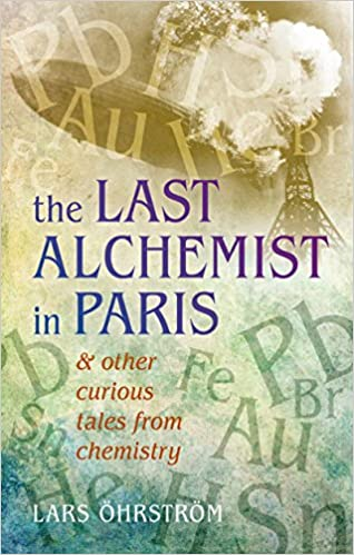 Curious Tales from Chemistry: The Last Alchemist in Paris and Other Episodes - Epub + Converted pdf