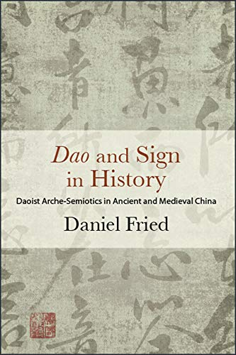 Dao and Sign in History: Daoist Arche-Semiotics in Ancient and Medieval China - Orginal pdf