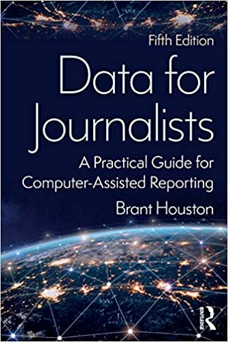 Data for Journalists: A Practical Guide for Computer-Assisted Reporting (5th Edition) - Epub + Converted Pdf
