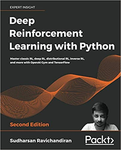 Deep Reinforcement Learning with Python: Master classic RL, deep RL, distributional RL, inverse RL, and more with OpenAI Gym and TensorFlow (2nd Edition) - Orginal pdf + Epub