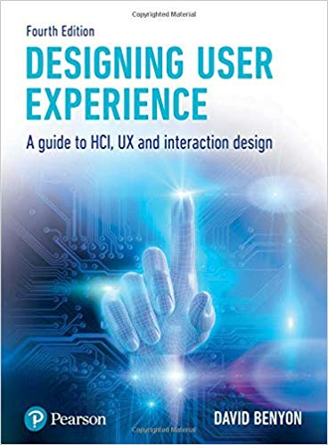 Designing User Experience:  A guide to HCI, UX and interaction design (4th Edition)
