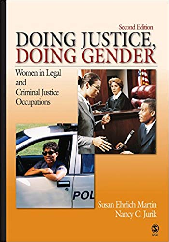 Doing Justice, Doing Gender Women in Legal and Criminal Justice Occupations (Women in the Criminal Justice System)