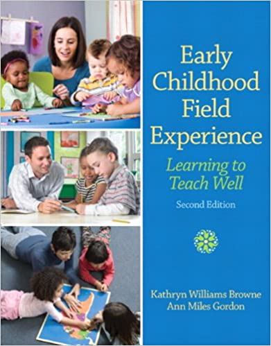 Early Childhood Field Experience: Learning to Teach Well (2nd Edition) - Orginal Pdf
