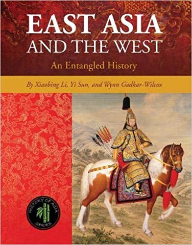 East Asia and the West:  An Entangled History (History of Asia)