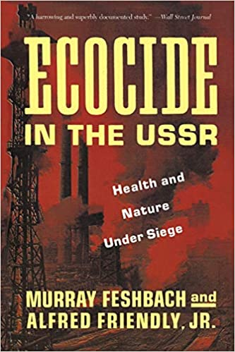 Ecocide in the USSR:  Health And Nature Under Siege - Scanned Pdf with ocr