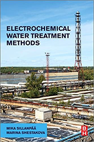 Electrochemical Water Treatment Methods: Fundamentals, Methods and Full Scale Applications - Orginal Pdf