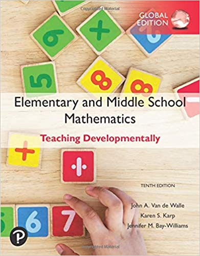 Elementary and Middle School Mathematics: Teaching Developmentally, Global Edition (10th edition)