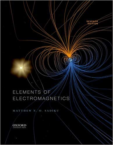 Elements of Electromagnetics (The Oxford Series in Electrical and Computer Engineering) 7th Edition