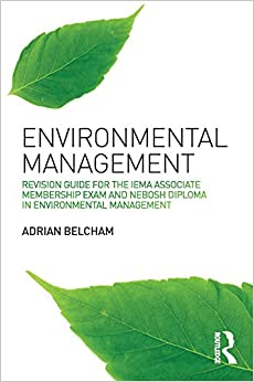 Environmental Management: Revision Guide for the IEMA Associate Membership Exam and NEBOSH Diploma in Environmental Management - Original PDF