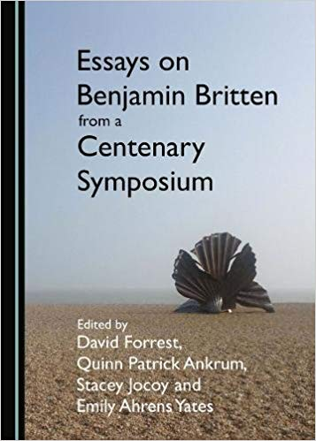 Essays on Benjamin Britten from a Centenary Symposium
