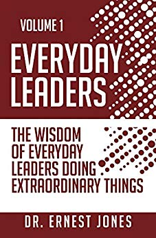 Everyday Leaders:  The Wisdom of Everyday Leaders Doing Extraordinary Things (Volume 1)