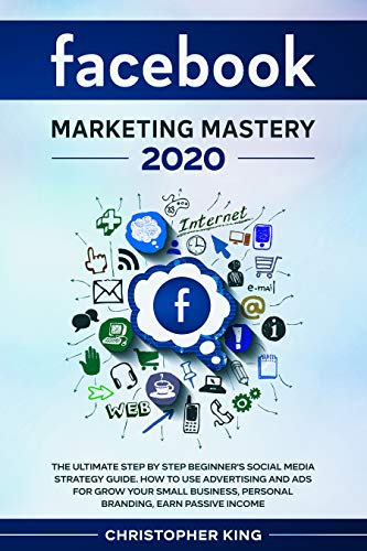 Facebook Marketing Mastery 2020: The ultimate step by step beginner's social media strategy guide - Epub + Converted Pdf