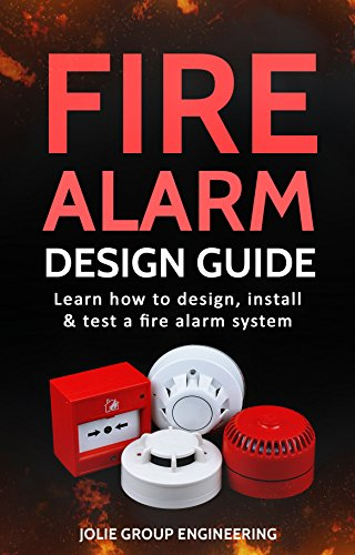 Fire Alarm Design Guide: Learn how to Design, Install and Test a Fire Alarm System - Epub + Converted pdf
