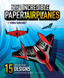 Foldable Flight's Incredible Paper Airplanes - Orginal Pdf