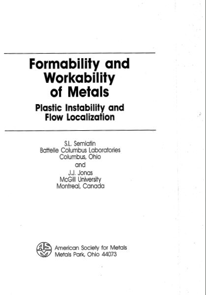 Formability and Workability of Metals:  Plastic Instability and Flow Localization (Asm Series in Metal Processing, 2)