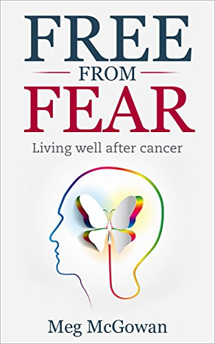 Free From Fear: Living well after cancer - Epub + Converted Pdf
