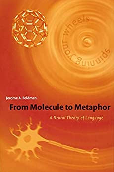 From Molecule to Metaphor: A Neural Theory of Language - Epub + Converted Pdf