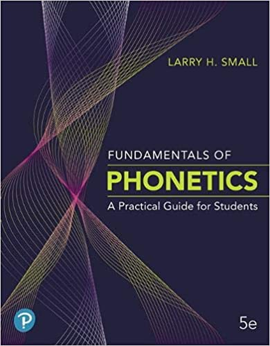 Fundamentals of Phonetics A Practical Guide for Students (5th Edition)[2019] - Original PDF