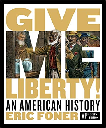 Give Me Liberty! An American History (Sixth AP® Edition) [2020] - Epub + Converted Pdf